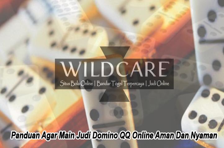 Panduan Agar Main Judi Domino QQ Online Aman Dan Nyaman